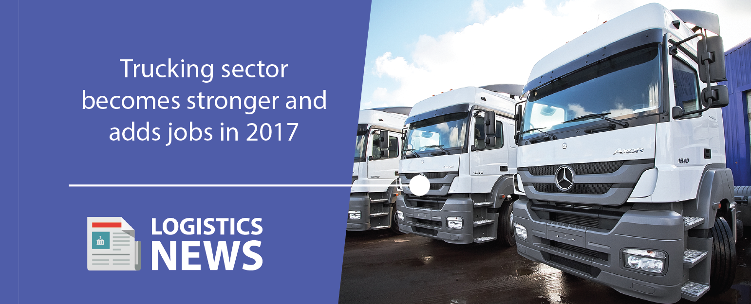 Trucking sector becomes stronger and adds jobs in 2017