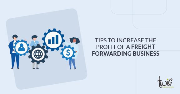 4 tips to increase profit in your freight forwarding business